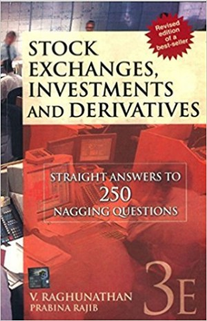 Stock Exchanges, Investments and Derivatives: Straight Answers to 250 Nagging Questions