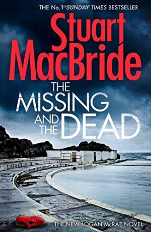 Missing And The Dead (Stuart MacBride)