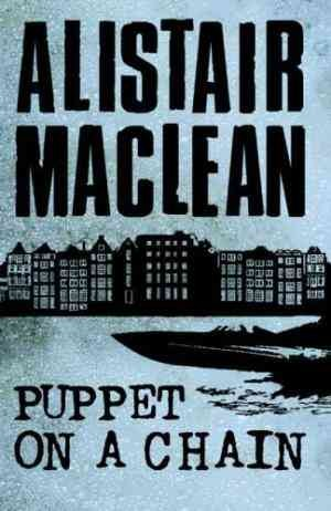 Puppet On A Chain (Alistair MacLean)