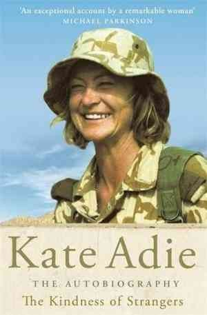 The Autobiography: The Kindness of Strangers (Kate Adie)
