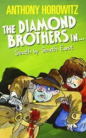 The Diamond Brothers In...: South (Anthony Horowitz)