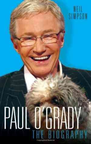 Paul O'Grady - The Biography (Neil Simpson)