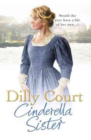 Cinderella Sister (Dilly Court)