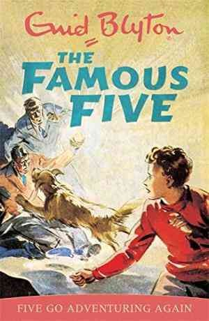 Five Go Adventuring Again: 2 (The Famous Five Series, Enid Blyton)