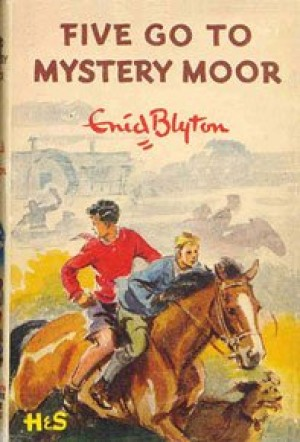 Five Go To Mystery Moor: 13 (The Famous Five Series) by Enid Blyton