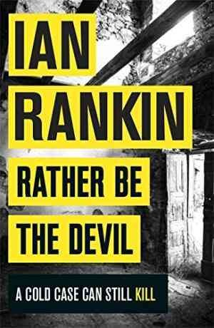 Rather Be the Devil (Ian Rankin)