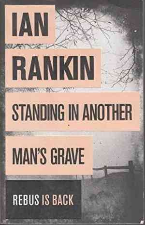 Standing in Another Man's Grave (Ian Rankin)