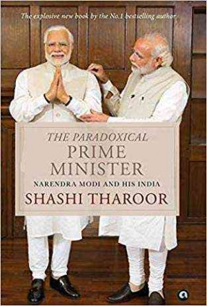 The Paradoxical Prime Minister Narendra Modi and His India (Shashi Tharoor)
