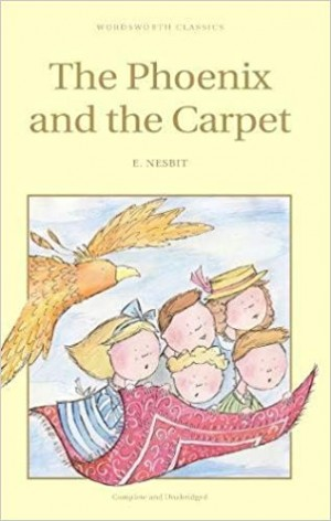 The Phoenix and the Carpet (Wordsworth Classics) (Edith Nesbit)