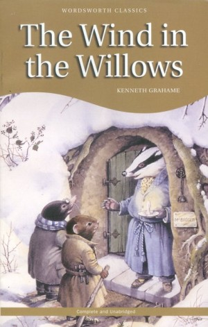 The Wind in the Willows (Kenneth Grahame) (Wordsworth Edition)