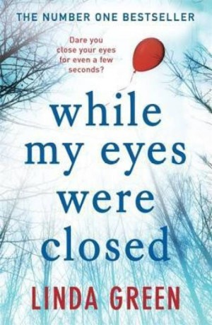 While My Eyes Were Closed (Linda Green)