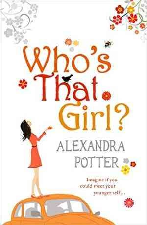 Who's That Girl? (Alexandra Potter)