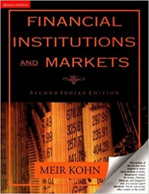 Financial Institutions and Markets by Kohn