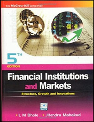 Financial Institution and Markets by L M Bhole , Jitendra Mahakud (Author)