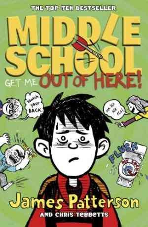 Middle School: Get Me Out of Here! (James Patterson)