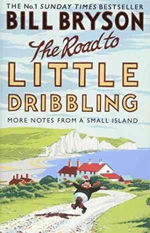 The Road to Little Dribbling  (Bill Bryson)
