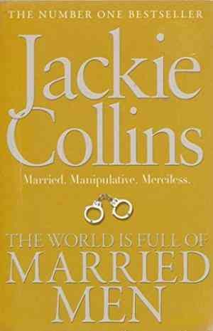 The World Is Full of Married Men (Jackie Collins)