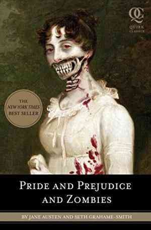 Pride and Prejudice and Zombies (Seth Grahame-Smith)