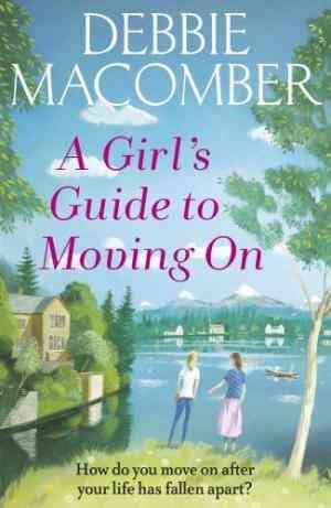 A Girl's Guide to Moving On (Debbie Macomber)