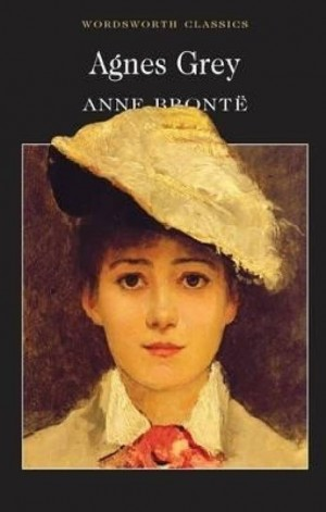 Agnes Grey (Wordsworth Classics) (Anne Brontë)