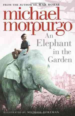 An Elephant in the Garden: Inspired by a True Story (Michael Morpurgo)