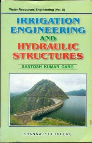 Irrigation Engineering and Hydraulic Structures  - Vol. II
