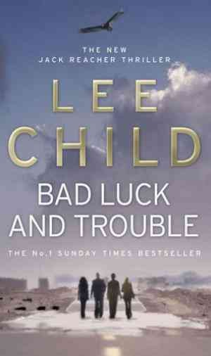 Bad Luck And Trouble (Lee Child)