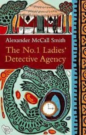 The No. 1 Ladies' Detective Agency (Alexander McCall Smith)