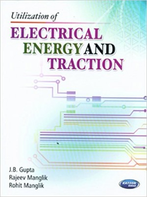 Utilization of Electrical Energy and Traction