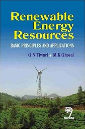 Renewable Energy Resources: Basic Principles and Applications