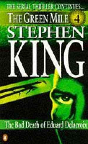 The Green Mile: Part 4 The Bad Death of Eduard Delacroix (Stephen King)
