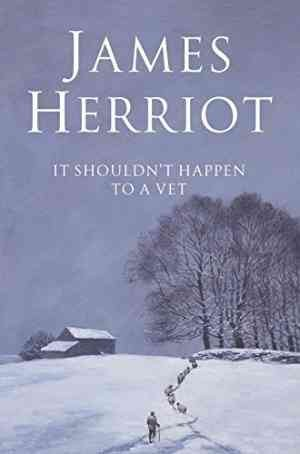 It Shouldn't Happen to a Vet (James Herriot)