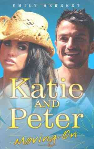 Katie and Peter: Moving on (Emily Herbert)