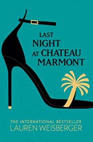 Last Night at Chateau Marmont (Lauren Weisberger)