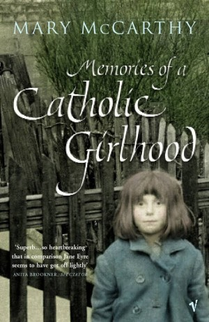 Memories Of A Catholic Girlhood (Mary Mccarthy)
