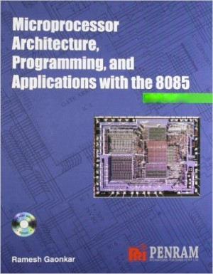 Microprocessor Architecture, Programming and Applications with the 8085