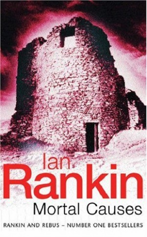 Mortal Causes (Ian Rankin)