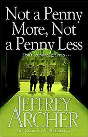 Not A Penny More, Not A Penny Less (Jeffrey Archer)