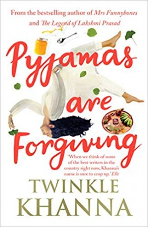 Pyjamas are Forgiving (Twinkle Khanna)
