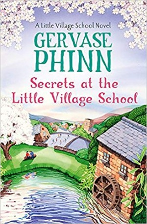 Secrets at the Little Village School: A Little Village School Novel (Book 5) (Gervase Phinn)