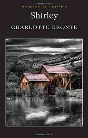 Shirley (Wordsworth Classics) (Charlotte Brontë)