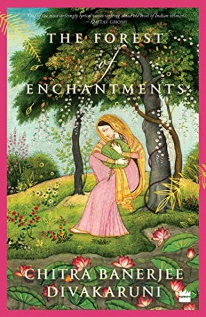 The Forest of Enchantments (Chitra Banerjee Divakaruni)