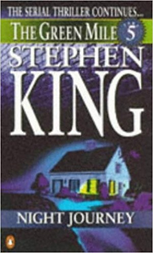 The Green Mile: Part 5:Night Journey (Stephen King)