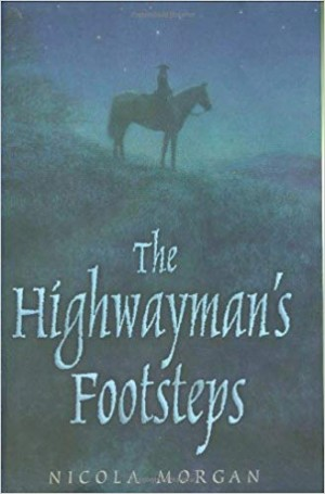 The Highwayman's Footsteps (Nicola Morgan)