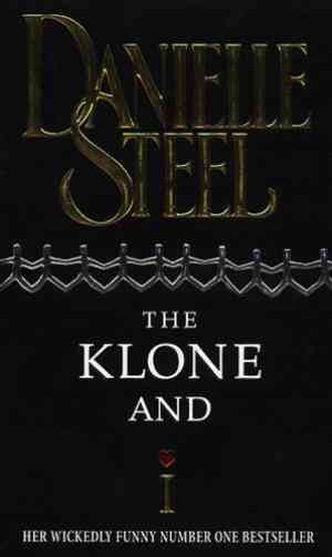 The Klone And I (Danielle Steel)