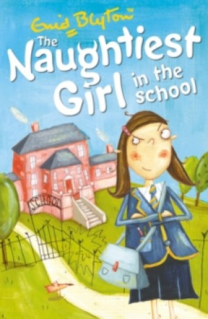The Naughtiest Girl In The School :1 (Enid Blyton)