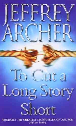 To Cut A Long Story Short (Jeffrey Archer)